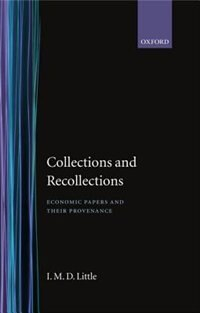 Book Collection and Recollections: Economic Papers and their Provenance by I. M. D. Little