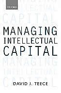 Book Managing Intellectual Capital: Organizational, Strategic, and Policy Dimensions by David J. Teece