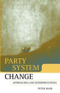 Book Party System Change: Approaches and Interpretations by Peter Mair