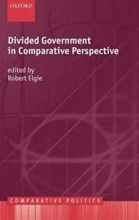 Book Divided Government in Comparative Perspective by Robert Elgie