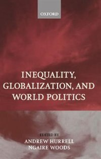 Book Inequality, Globalization, and World Politics by Andrew Hurrell