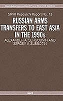 Book Russian Arms Transfers to East Asia in the 1990s by Alexander A. Sergounin