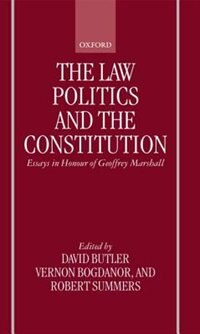 Book The Law, Politics, and the Constitution: Essays In Honour of Geoffrey Marshall by David Butler