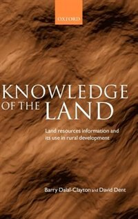 Book Knowledge of the Land: Land resource information and its use in rural development by Barry Dalal-Clayton