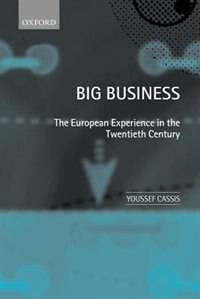 Book Big Business: The European Experience in the Twentieth Century by Youssef Cassis