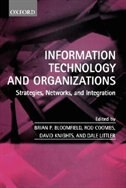 Book Information Technology and Organizations: Strategies, Networks, and Integration by Brian P. Bloomfield