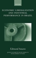 Economic Liberalization and Industrial Performance in Brazil
