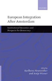 Book European Integration After Amsterdam: Institutional Dynamics and Prospects for Democracy by Karlheinz Neunreither