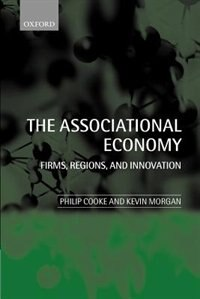 Book The Associational Economy: Firms, Regions, and Innovation by Philip Cooke