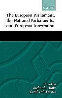 Book The European Parliament, National Parliaments, and European Integration by Richard S. Katz