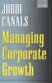 Book Managing Corporate Growth by Jordi Canals