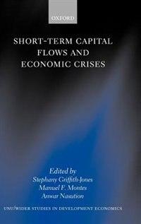 Short-Term Capital Flows and Economic Crises de Stephany Griffith-jones