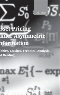 Book Asset Pricing under Asymmetric Information: Bubbles, Crashes, Technical Analysis, and Herding by Markus K. Brunnermeier