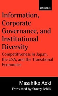 Information, Corporate Governance, and Institutional Diversity: Competitiveness in Japan, the USA…