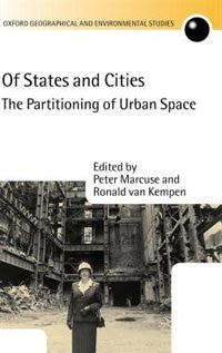 Book Of States and Cities: The Partitioning of Urban Space by Peter Marcuse