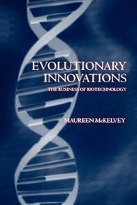 Book Evolutionary Innovations: The Business of Biotechnology by Maureen McKelvey