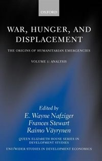 Book War, Hunger, and Displacement: The Origins of Humanitarian Emergencies Volume 1: War Hunger… by E. Wayne Nafziger