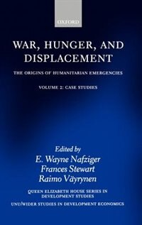 Book War, Hunger, and Displacement: The Origins of Humanitarian Emergencies Volume 2: War Hunger… by E. Wayne Nafziger