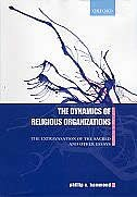 Book Dynamics of Religious Organizations: The Extravasation of the Sacred and Other Essays by Phillip E. Hammond