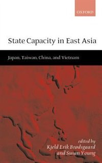 Book State Capacity in East Asia: Japan, Taiwan, China, and Vietnam by Kjeld Erik Brodsgaard