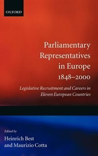 Book Parliamentary Representatives in Europe 1848-2000: Legislative Recruitment and Careers in Eleven… by Heinrich Best