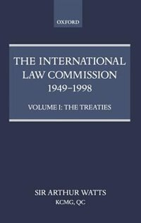 Book The International Law Commission 1949-1998: Volume One: The Treaties: Volume One: The Treaties Part… by Arthur Watts