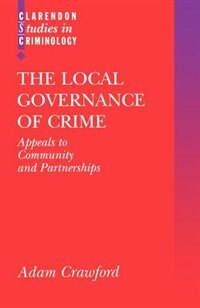 Book The Local Governance of Crime: Appeals to Community and Partnerships by Adam Crawford