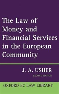 Book The Law of Money and Financial Services in the EC by John Usher