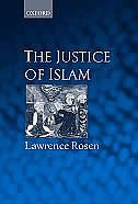The Justice of Islam: Comparative Perspectives on Islamic Law and Society