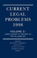 Book Current Legal Problems, Volume 51: Legal Theory at the End of the Millennium by M. D. A. Freeman