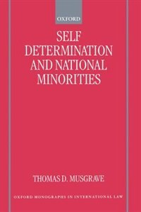 Book Self-Determination and National Minorities by Thomas Duncan Musgrave
