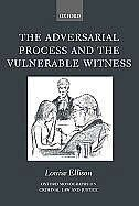 Book The Adversarial Process and the Vulnerable Witness by Louise Ellison