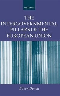 Book The Intergovernmental Pillars of the European Union by Eileen Denza