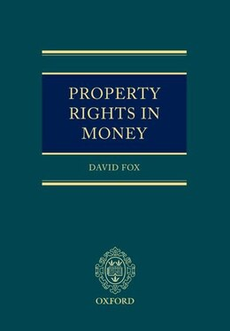 Book Property Rights in Money by David Fox