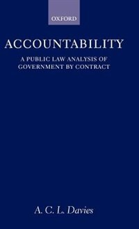 Book Accountability: A Public Law Analysis of Government by Contract by Anne Davies