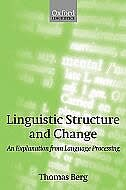 Book Linguistic Structure and Change: An Explanation from Language Processing by Thomas Berg