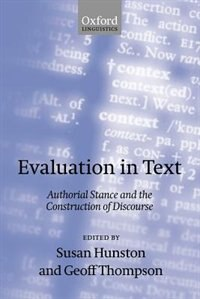 Book Evaluation in Text: Authorial Stance and the Construction of Discourse by Susan Hunston