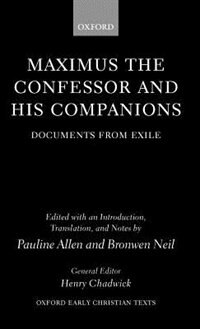 Book Maximus the Confessor and his Companions: Documents from Exile by Pauline Allen