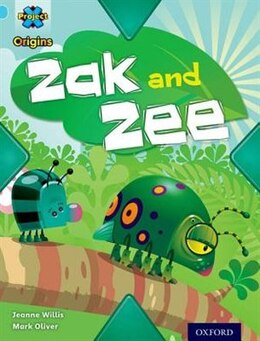 Book Project X Origins: Light Blue Book Band, Oxford Level 4 Bugs: Zak and Zee by Jeanne Willis