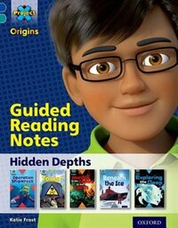 Project X Origins: Dark Blue Book Band, Oxford Level 16 Hidden Depths: Guided reading notes