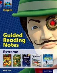 Project X Origins: Dark Red Book Band, Oxford Level 17 Extreme: Guided reading notes