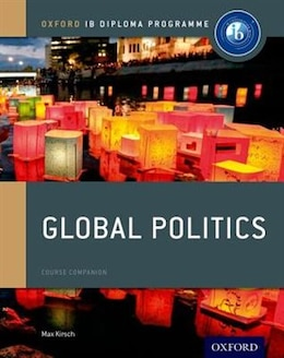 Book IB Global Politics Course Book: Oxford IB Diploma Programme by Max Kirsch
