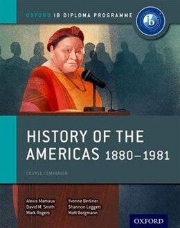 Book History of the Americas 1880-1981: IB History Course Book: Oxford IB Diploma Programme by Alexis Mamaux