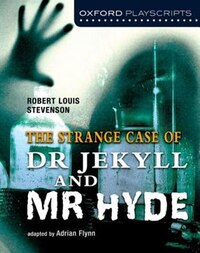 New Oxford Playscripts: Jekyll and Hyde