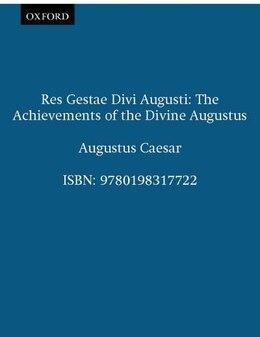 Book Res Gestae Divi Augusti: The Achievements of the Divine Augustus by Augustus Caesar