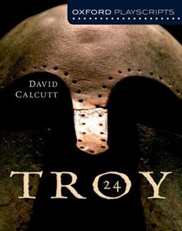 Book Troy: Oxford Modern Playscripts by David Calcutt