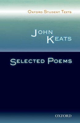Book Oxford Student Texts: John Keats: Selected Poems by John Keats