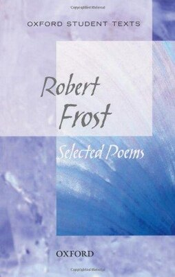 Book New Oxford Student Texts: Robert Frost: Selected Poems by Robert Frost