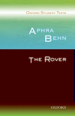 Book Oxford Student Texts: Aphra Benn: The Rover by Steven Croft