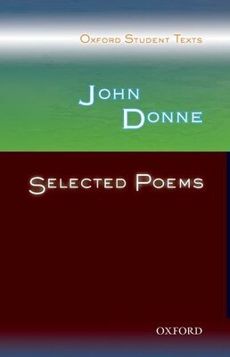 Book Oxford Student Texts: John Donne: Selected Poems by Victor Lee